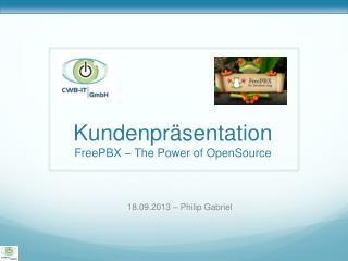 Kundenpräsentation FreePBX  – The Power  of OpenSource