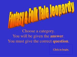 Fantasy & Folk Tale Jeopardy