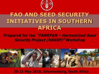 FAO AND SEED SECURITY INITIATIVES IN SOUTHERN AFRICA