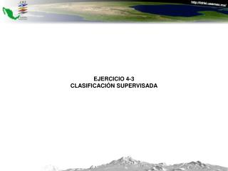 EJERCICIO 4-3 CLASIFICACI�N SUPERVISADA