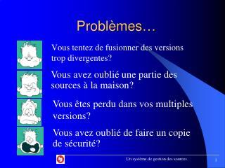 Problèmes…
