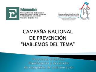 Propuesta didáctica:  Planificación y desarrollo  de campañas de comunicación