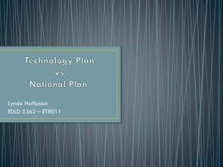 Technology Plan  vs       National Plan