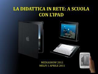 La didattica in rete: a scuola con l' iPad