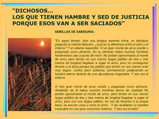 """""""DICHOSOS... LOS QUE TIENEN HAMBRE Y SED DE JUSTICIA  PORQUE ESOS VAN A SER SACIADOS"""""""