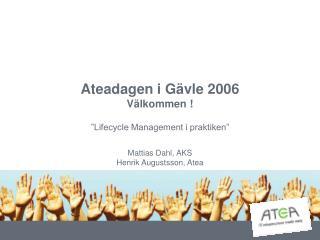 Ateadagen i G�vle 2006 V�lkommen !