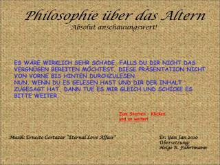Philosophie über das Altern Absolut anschauungswert!