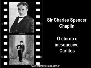 Sir Charles Spencer Chaplin