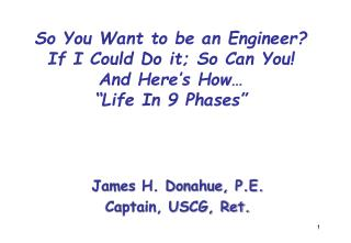 """So You Want to be an Engineer? If I Could Do it; So Can You!  And Here's How… """"Life In 9 Phases"""""""