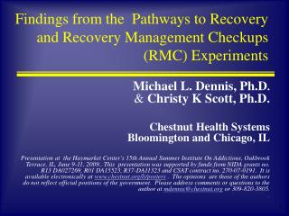 Findings from the  Pathways to Recovery  and Recovery Management Checkups (RMC) Experiments