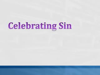 Celebrating Sin