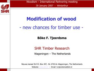 Modification of wood  - new chances for timber use -