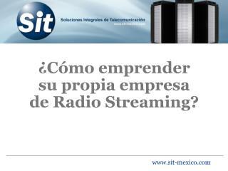 ¿Cómo emprender su propia empresa de Radio Streaming?