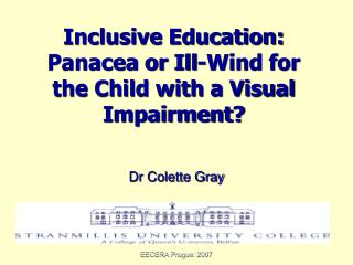 Inclusive Education: Panacea or Ill-Wind for the Child with a Visual Impairment?