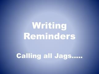 Writing Reminders