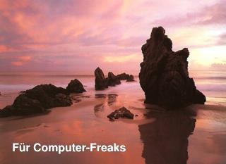 Für Computer-Freaks