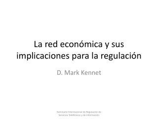 La red económica y sus implicaciones para la regulación