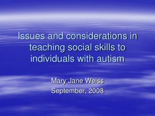 Issues and considerations in teaching social skills to individuals with autism