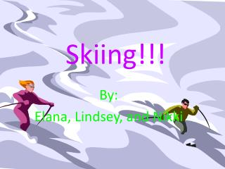 Skiing!!!