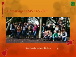 Herbstlager FMS 14o 2011