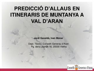 PREDICCIÓ D'ALLAUS EN ITINERARIS DE MUNTANYA A VAL D'ARAN