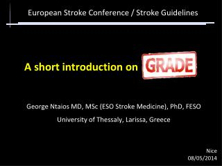 George Ntaios MD, MSc (ESO Stroke  Medicine),  PhD, FESO University of Thessaly, Larissa, Greece