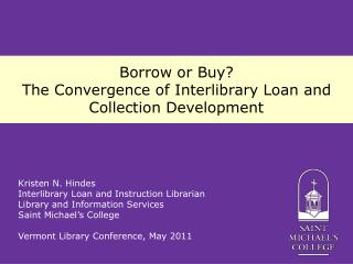 Borrow or Buy?  The Convergence of Interlibrary Loan and Collection Development
