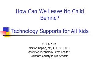 How Can We Leave No Child Behind? Technology Supports for All Kids