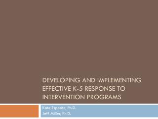Developing and Implementing Effective K-5 Response to Intervention Programs