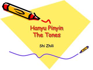 Hanyu Pinyin The Tones