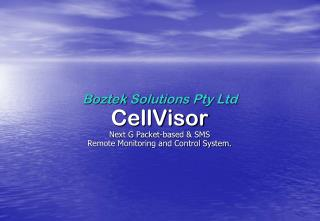 Boztek Solutions Pty Ltd CellVisor Next G Packet-based & SMS Remote Monitoring and Control System.