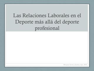 Las Relaciones Laborales en el Deporte m�s all� del deporte profesional