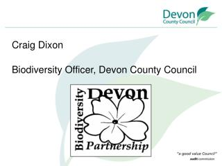 Craig Dixon Biodiversity Officer, Devon County Council
