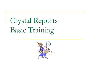 Crystal Reports Basic Training