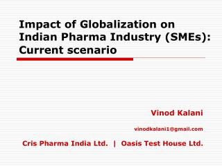 Impact of Globalization on Indian Pharma Industry (SMEs): Current scenario