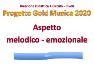 Direzione Didattica 4 Circolo - Rivoli Progetto  Gold  Musica 2020