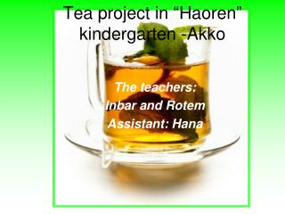 "Tea project in ""Haoren"" kindergarten -Akko"