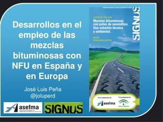 Desarrollos en el empleo de las mezclas bituminosas con NFU en España y en Europa