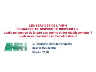 LES SERVICES DE L ANFH  EN MATIERE DE DISPOSITIFS INDIVIDUELS : quelle perception de la part des agents et des  tablisse