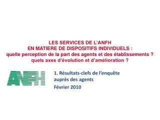 LES SERVICES DE L ANFH  EN MATIERE DE DISPOSITIFS INDIVIDUELS : quelle perception de la part des agents et des  tablisse