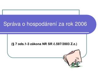 Spr áva o hospodárení za rok 2006