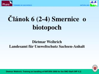 Článok  6 (2-4)  Smernice  o biotopoch Dietmar Weihrich Landesamt für Umweltschutz Sachsen-Anhalt