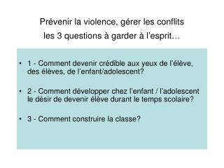 Prévenir la violence, gérer les conflits les 3 questions à garder à l'esprit…
