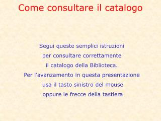 Come consultare il catalogo