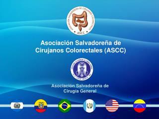 Asociación Salvadoreña de  Cirujanos Colorectales (ASCC)