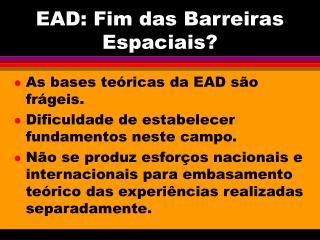 EAD: Fim das Barreiras Espaciais?