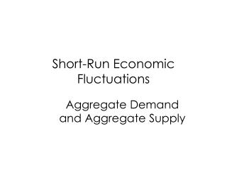 Chapter 19: Aggregate Demand and Aggregate Supply