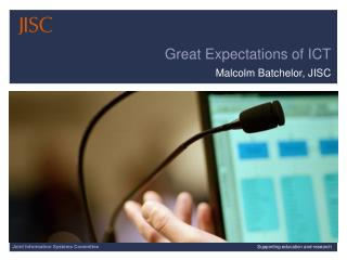 Great Expectations of ICT