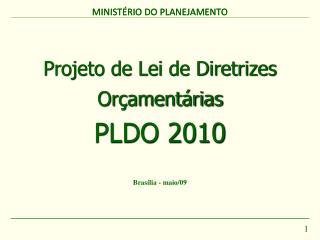 Projeto de Lei de Diretrizes Orçamentárias PLDO 2010