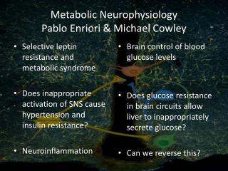 Metabolic Neurophysiology Pablo Enriori & Michael Cowley